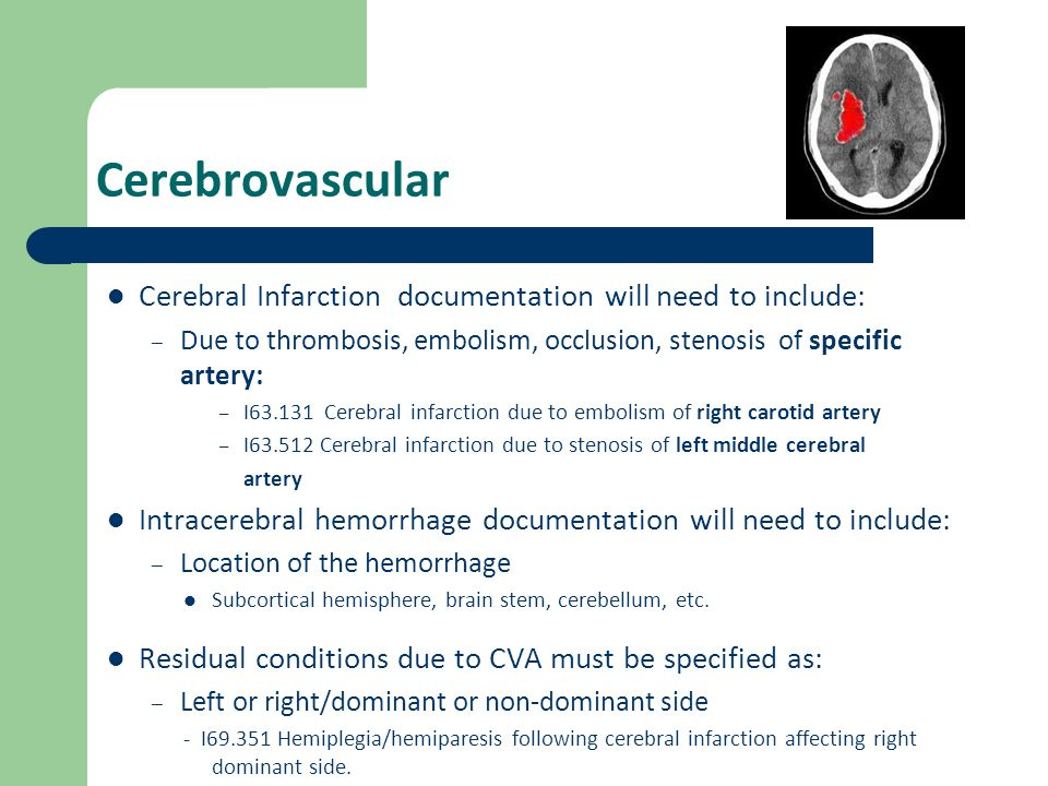 Cerebrovascular Cerebral Infarction documentation will need to include: Due to thrombosis, embolism, occlusion, stenosis of specific artery: