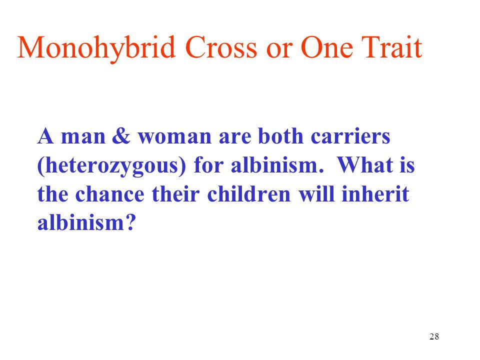 Monohybrid Cross or One Trait