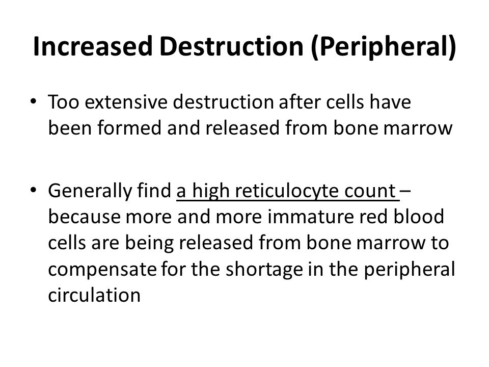 Increased Destruction (Peripheral)
