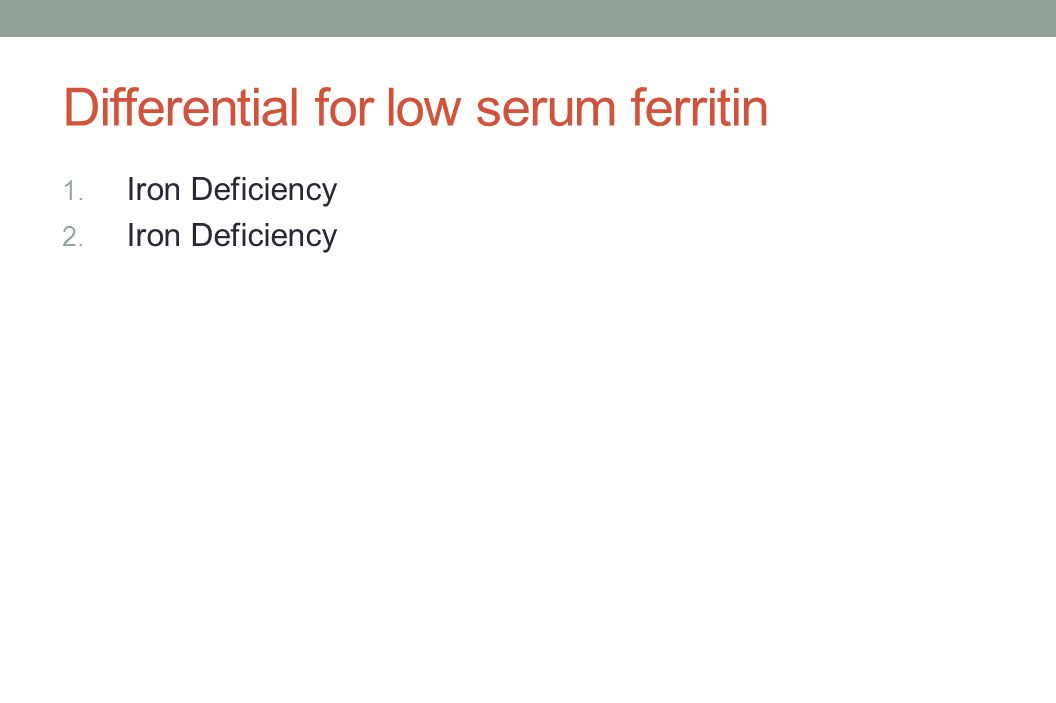 Differential for low serum ferritin