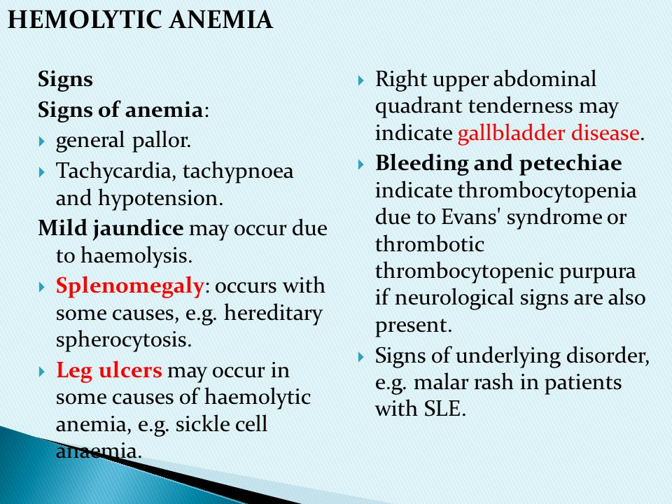 HEMOLYTIC ANEMIA Signs Signs of anemia: general pallor.