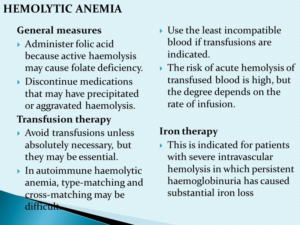 HEMOLYTIC ANEMIA General measures