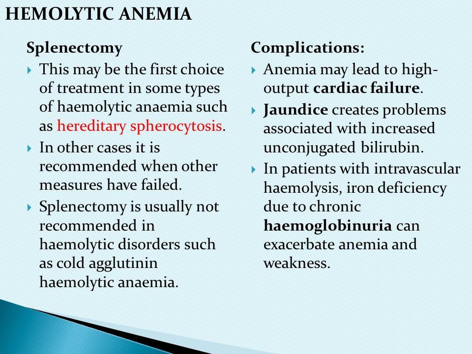HEMOLYTIC ANEMIA Splenectomy