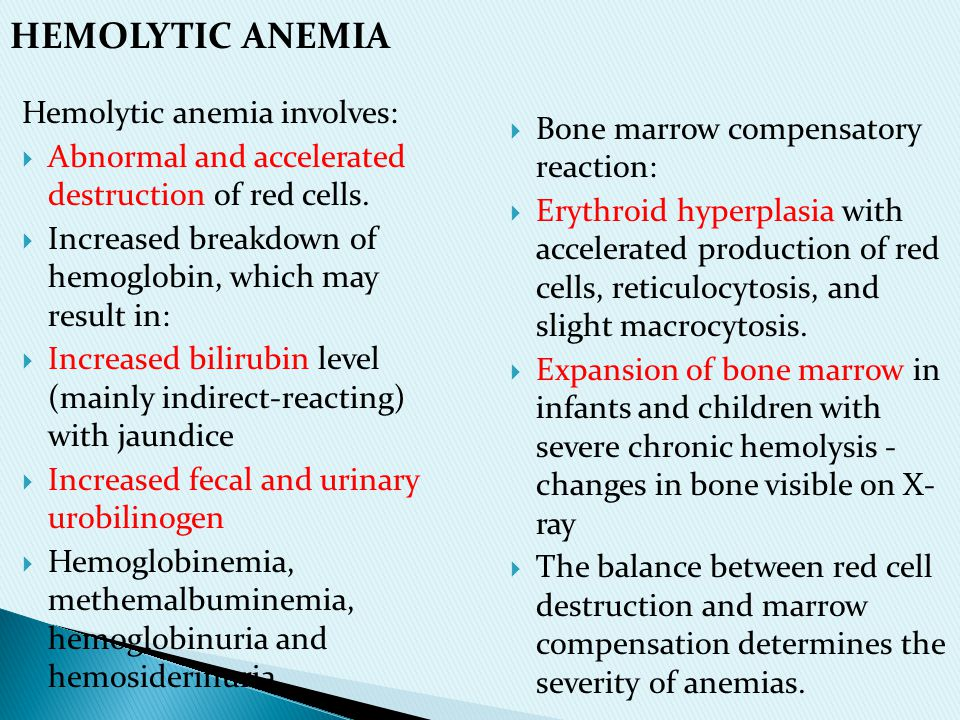 HEMOLYTIC ANEMIA Hemolytic anemia involves: