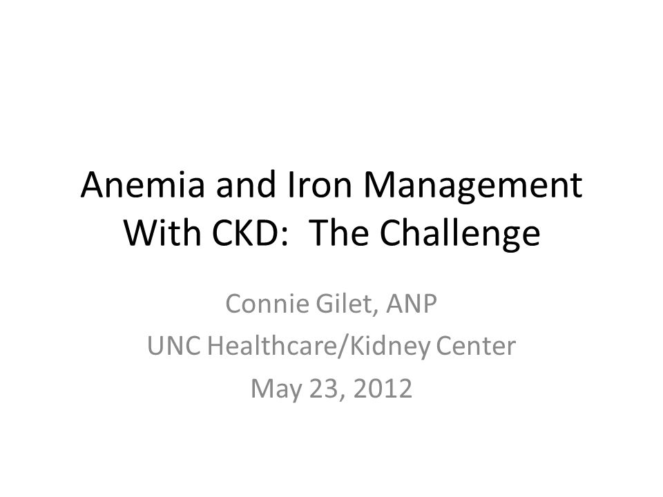 Anemia and Iron Management With CKD: The Challenge