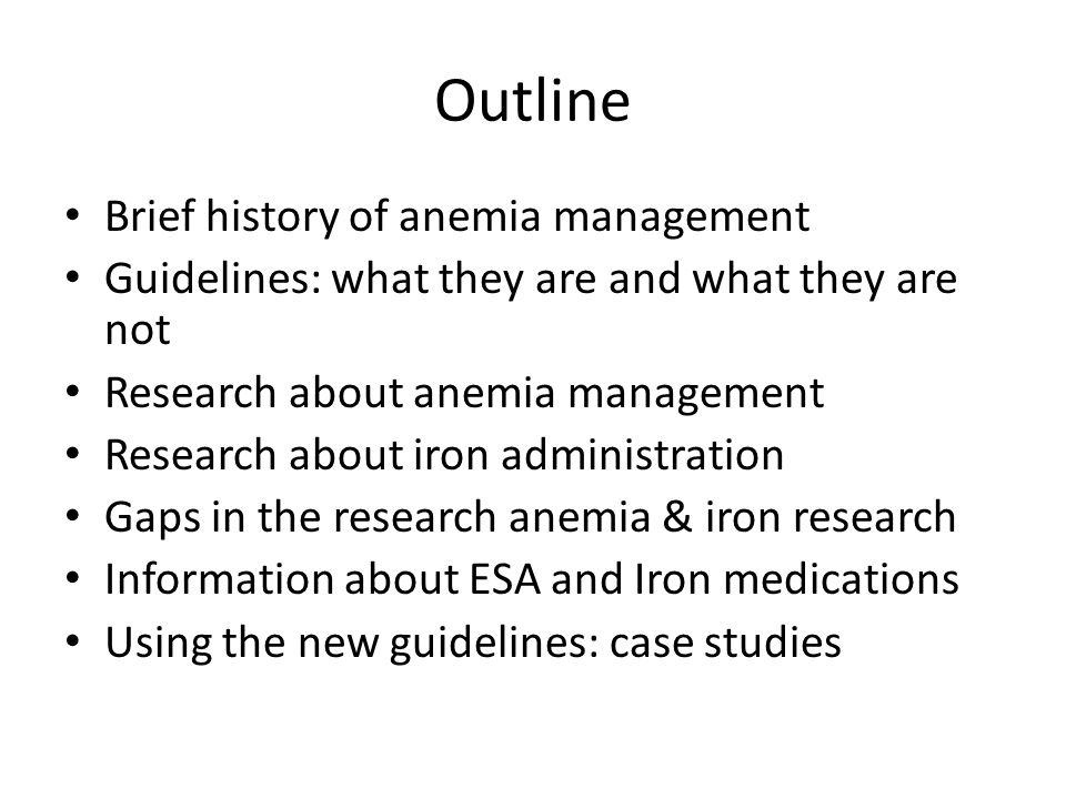Outline Brief history of anemia management