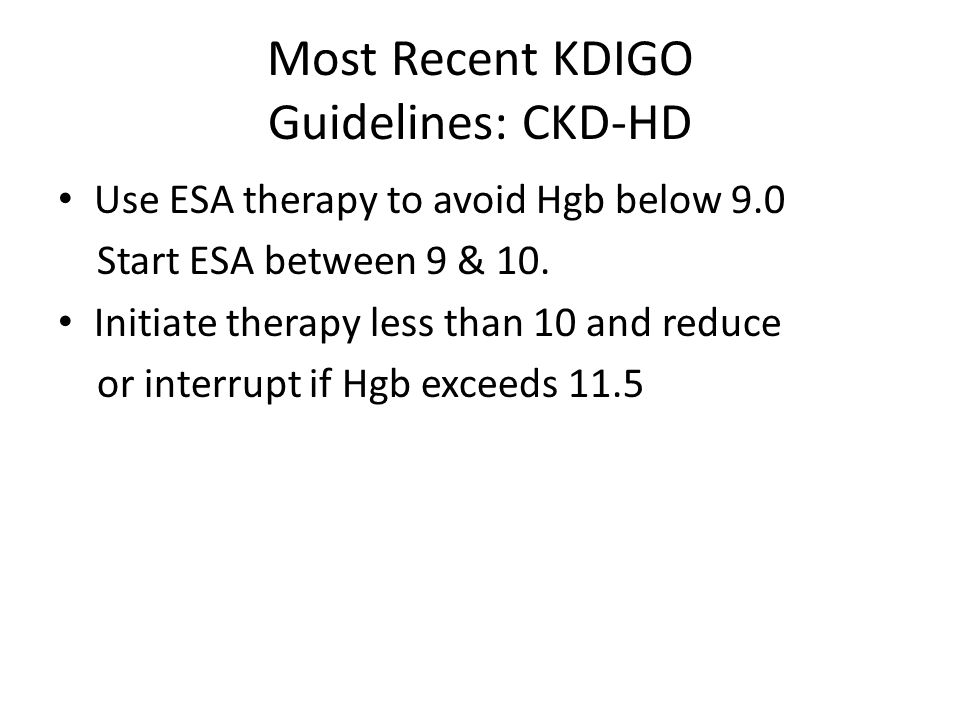 Most Recent KDIGO Guidelines: CKD-HD