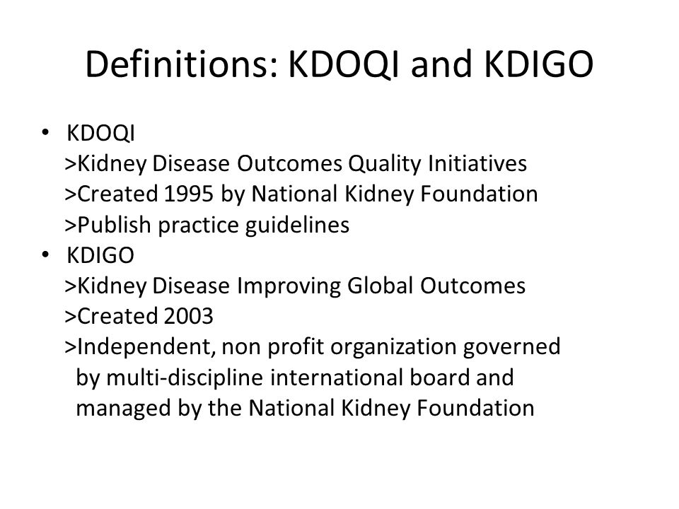 Definitions: KDOQI and KDIGO
