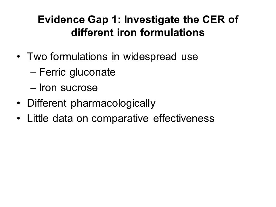 Evidence Gap 1: Investigate the CER of different iron formulations