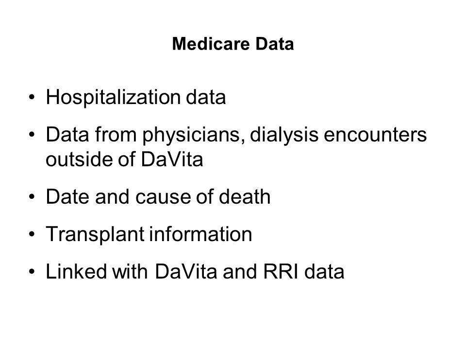 Data from physicians, dialysis encounters outside of DaVita
