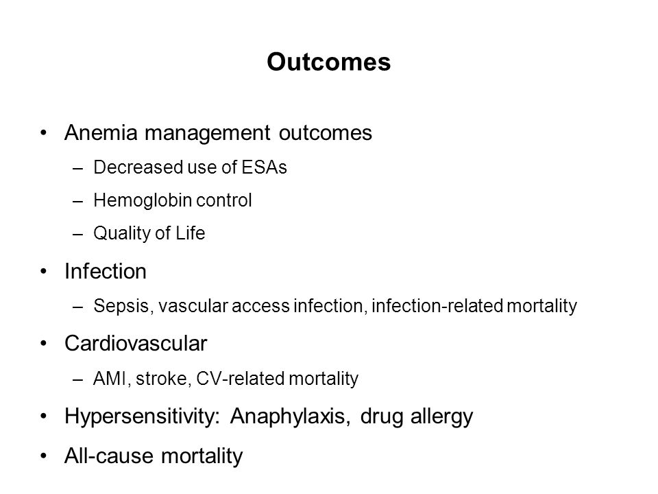 Outcomes Anemia management outcomes Infection Cardiovascular