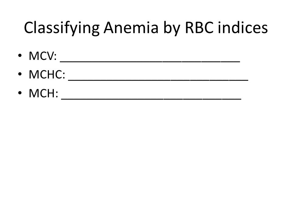 Classifying Anemia by RBC indices