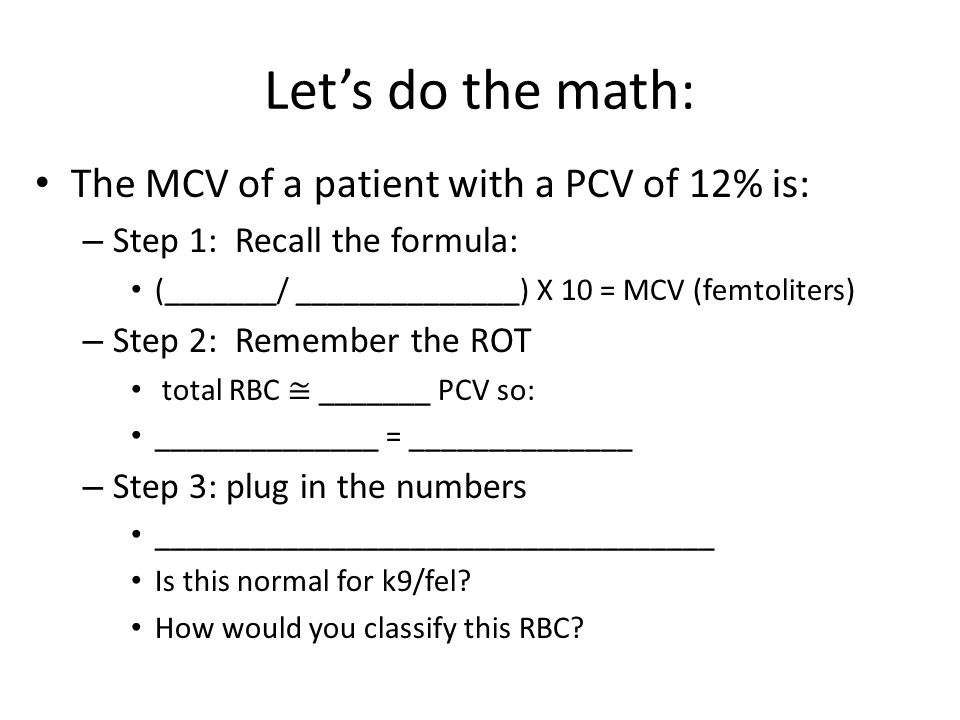 Let's do the math: The MCV of a patient with a PCV of 12% is: