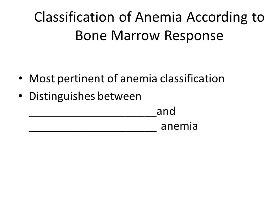 Classification of Anemia According to Bone Marrow Response
