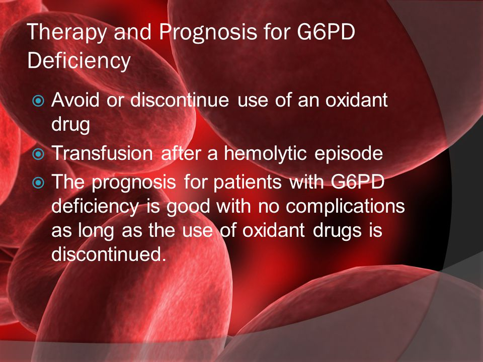 Therapy and Prognosis for G6PD Deficiency