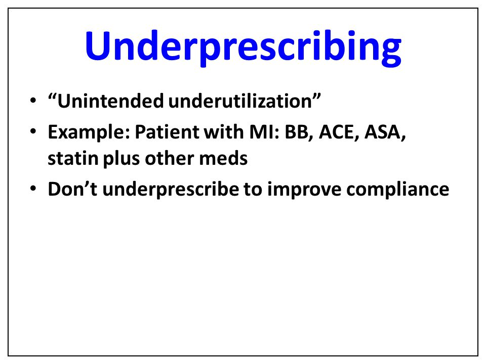 Underprescribing Unintended underutilization