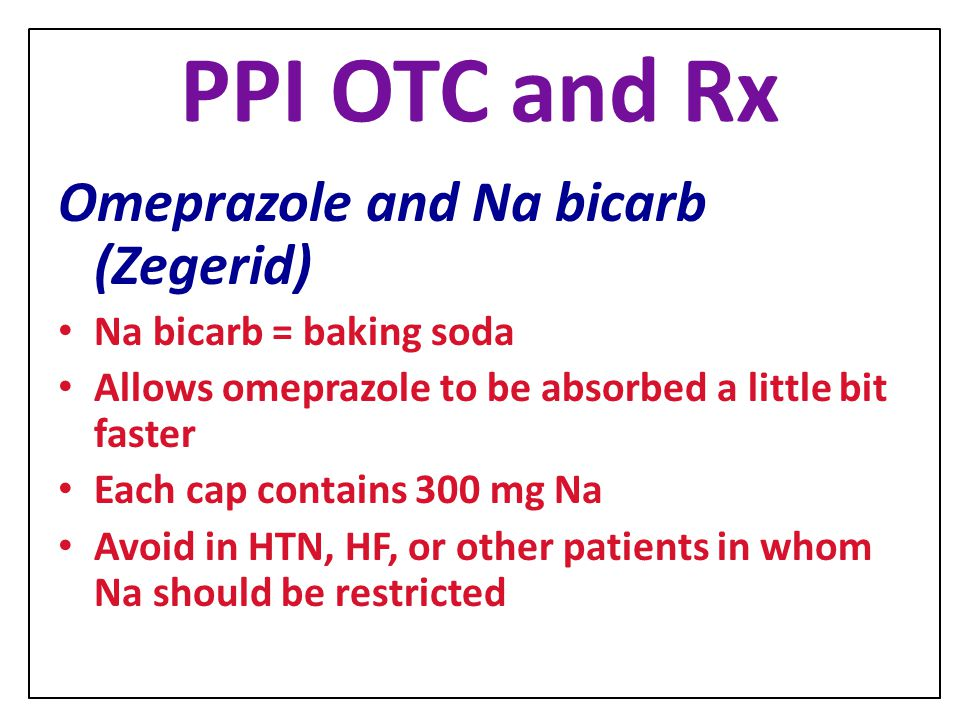 PPI OTC and Rx Omeprazole and Na bicarb (Zegerid)
