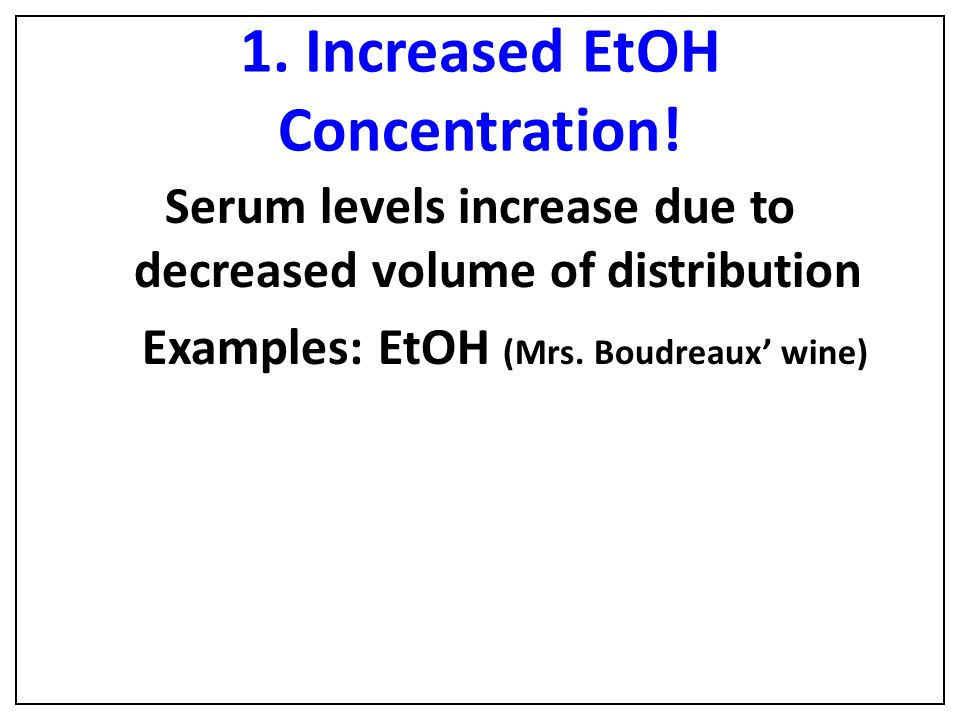 1. Increased EtOH Concentration!