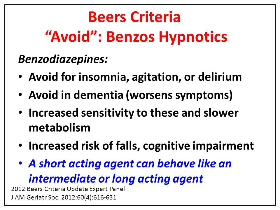 Beers Criteria Avoid : Benzos Hypnotics