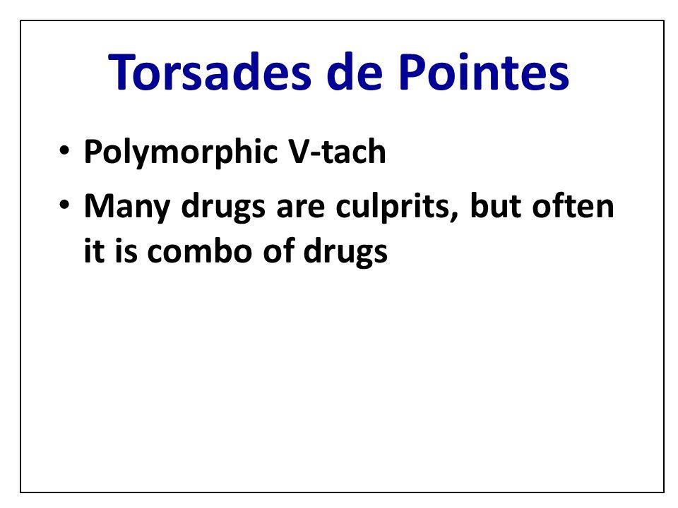 Torsades de Pointes Polymorphic V-tach