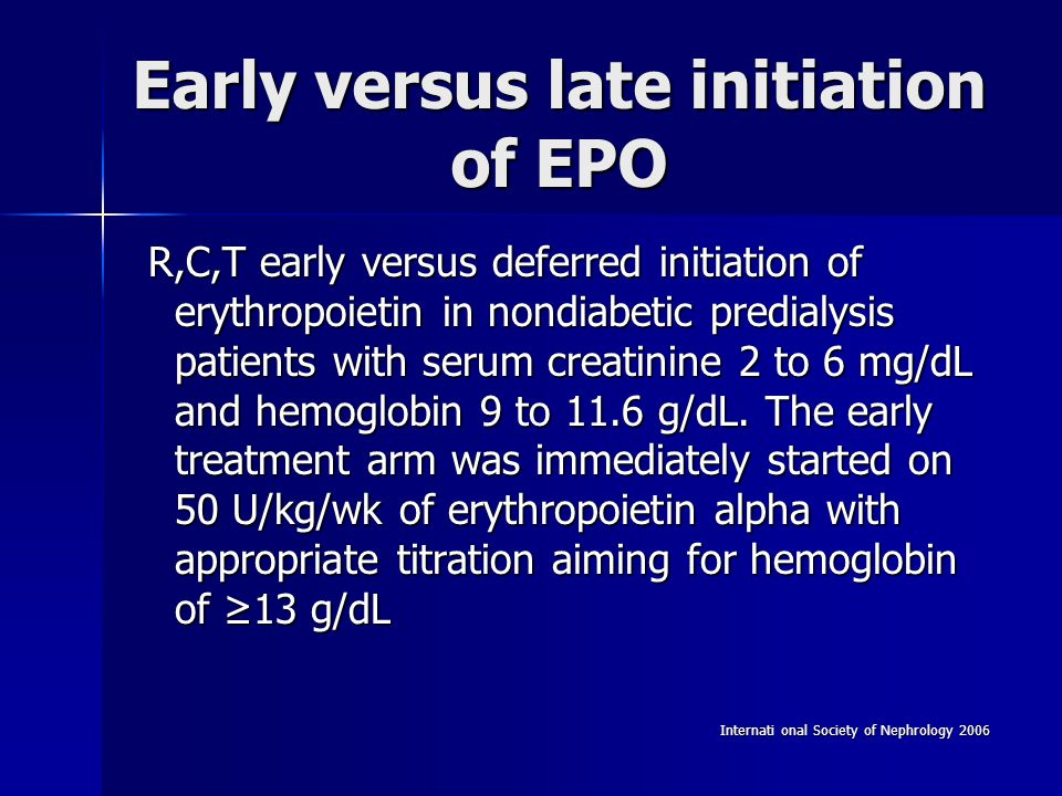 Early versus late initiation of EPO