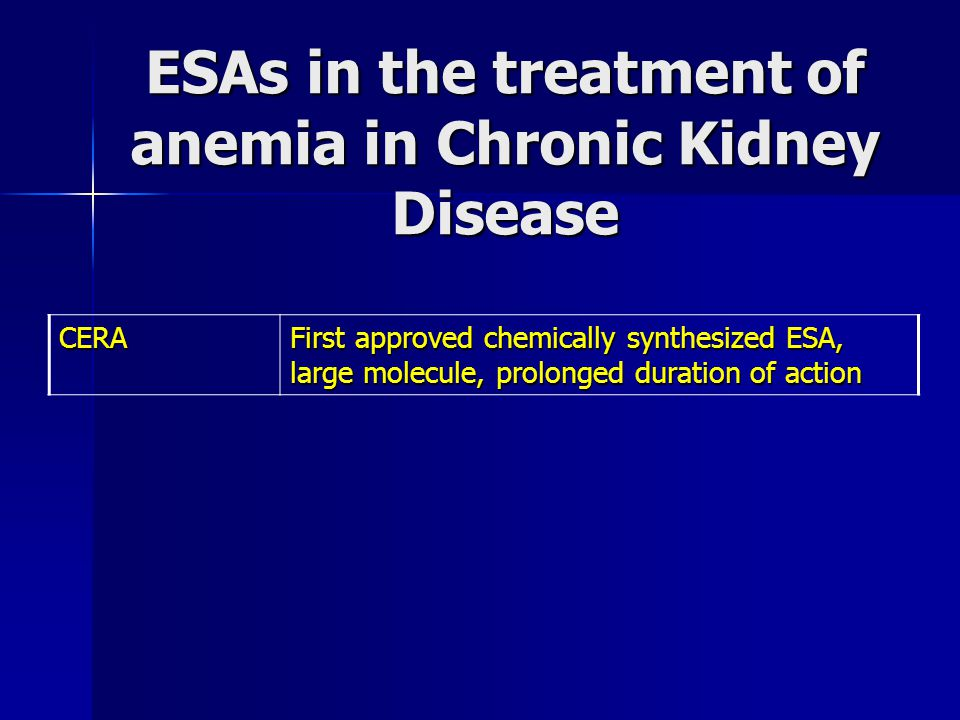 ESAs in the treatment of anemia in Chronic Kidney Disease