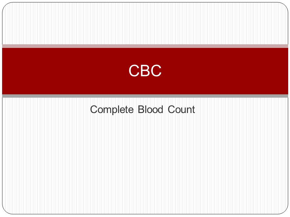 CBC Complete Blood Count