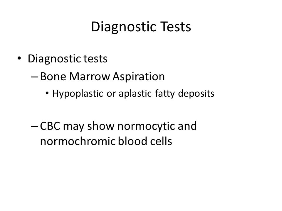 Diagnostic Tests Diagnostic tests Bone Marrow Aspiration