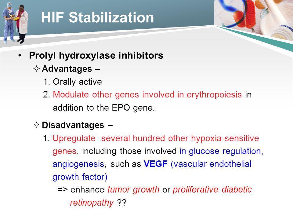 HIF Stabilization Prolyl hydroxylase inhibitors Advantages –