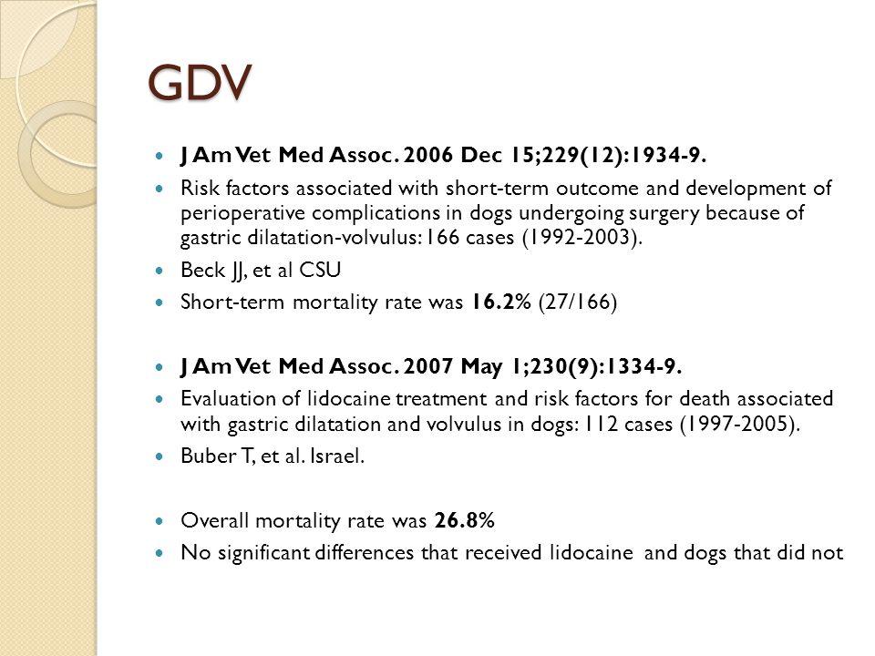 GDV J Am Vet Med Assoc. 2006 Dec 15;229(12):1934-9.