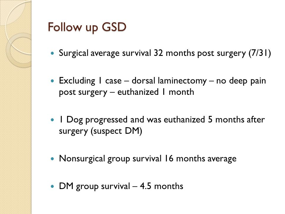 Follow up GSD Surgical average survival 32 months post surgery (7/31)