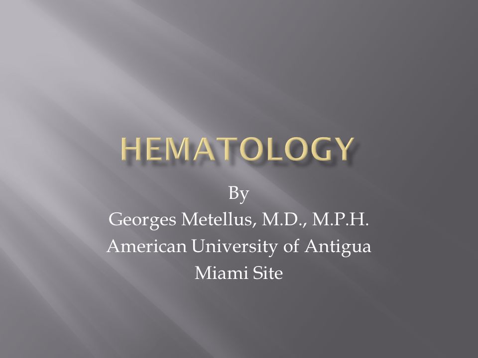 Hematology By Georges Metellus, M.D., M.P.H.