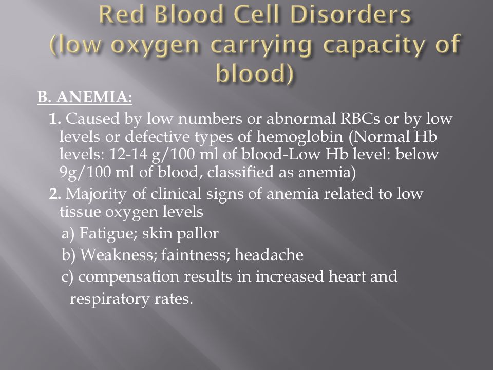 Red Blood Cell Disorders (low oxygen carrying capacity of blood)