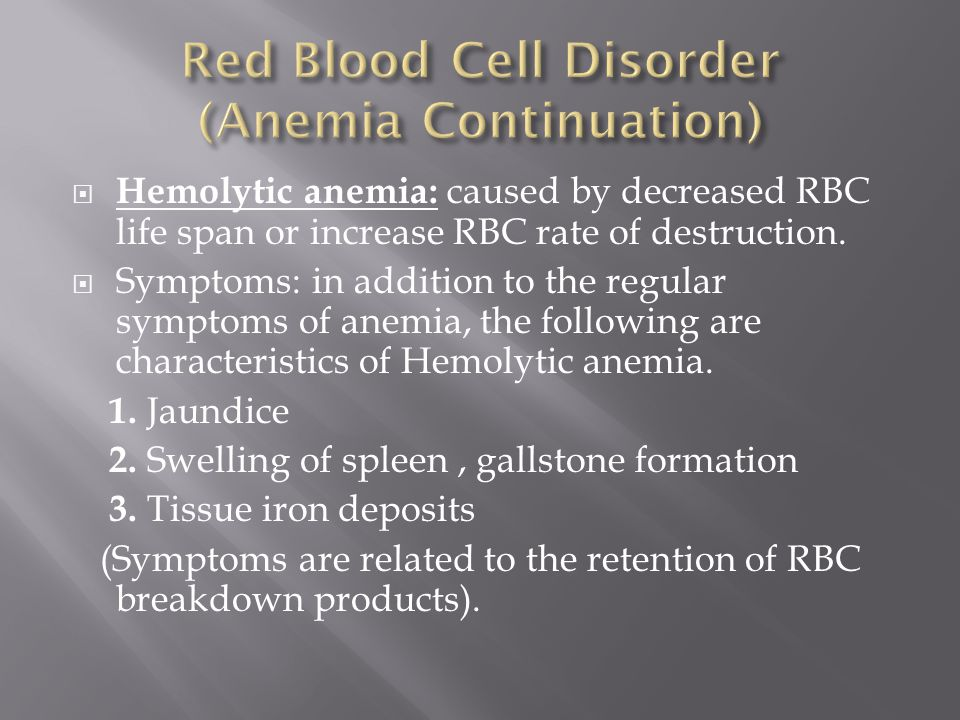 Red Blood Cell Disorder (Anemia Continuation)