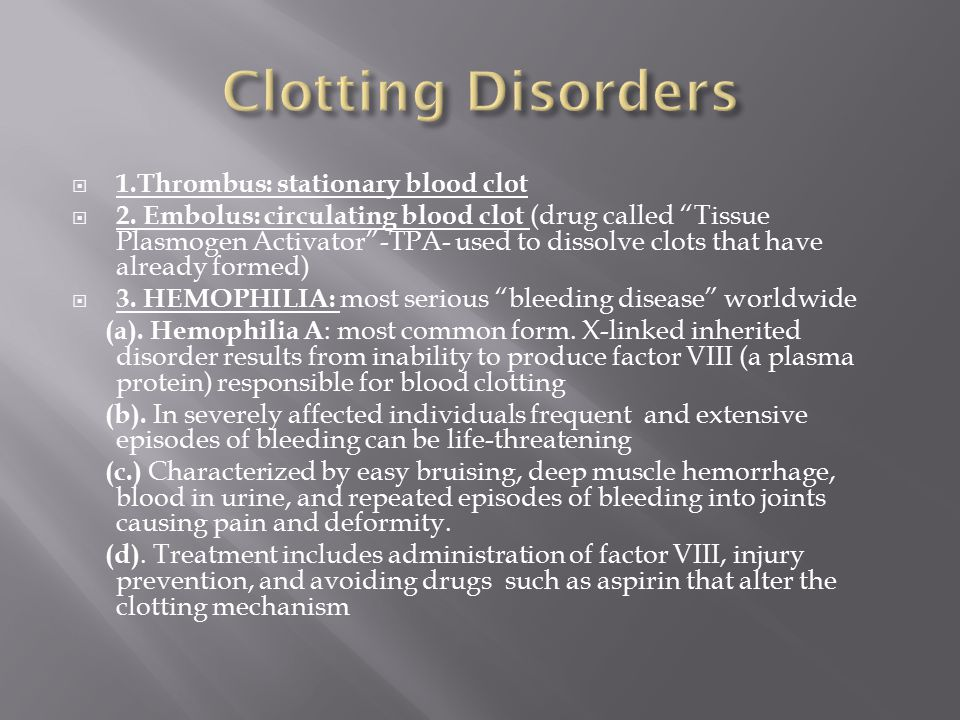 Clotting Disorders 1.Thrombus: stationary blood clot