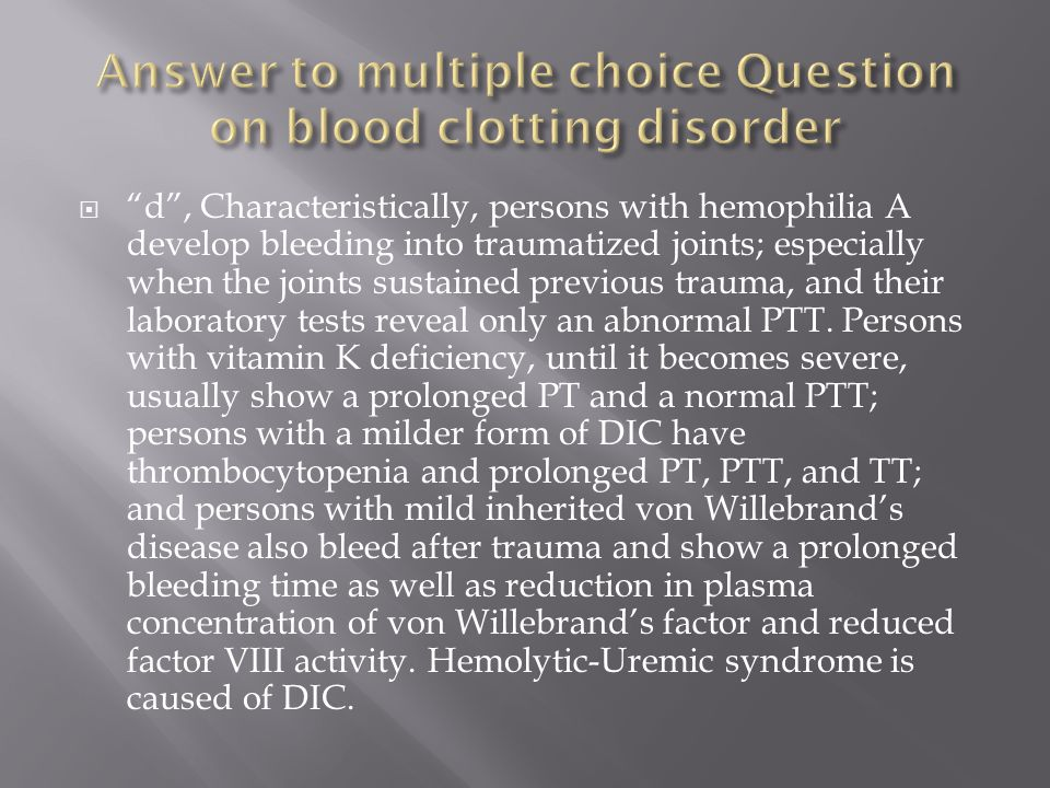 Answer to multiple choice Question on blood clotting disorder