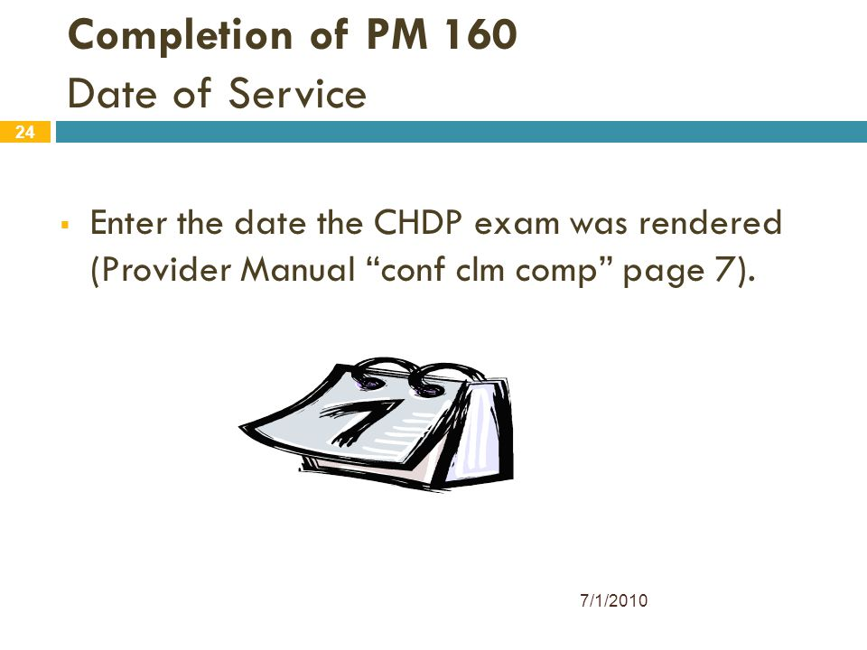 Completion of PM 160 Date of Service