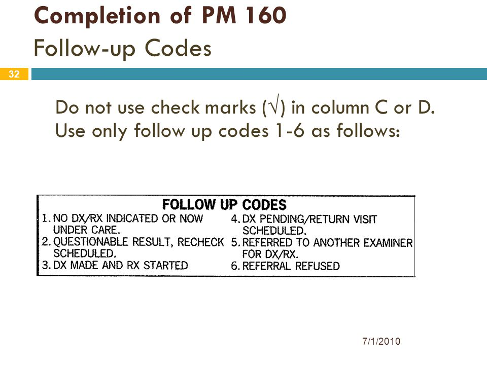 Completion of PM 160 Follow-up Codes