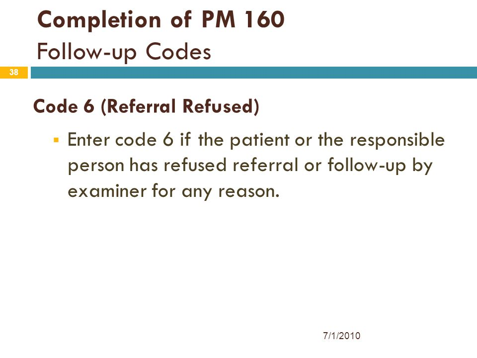 Code 6 (Referral Refused)