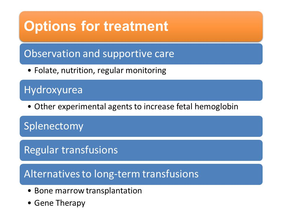 Options for treatment Observation and supportive care Hydroxyurea