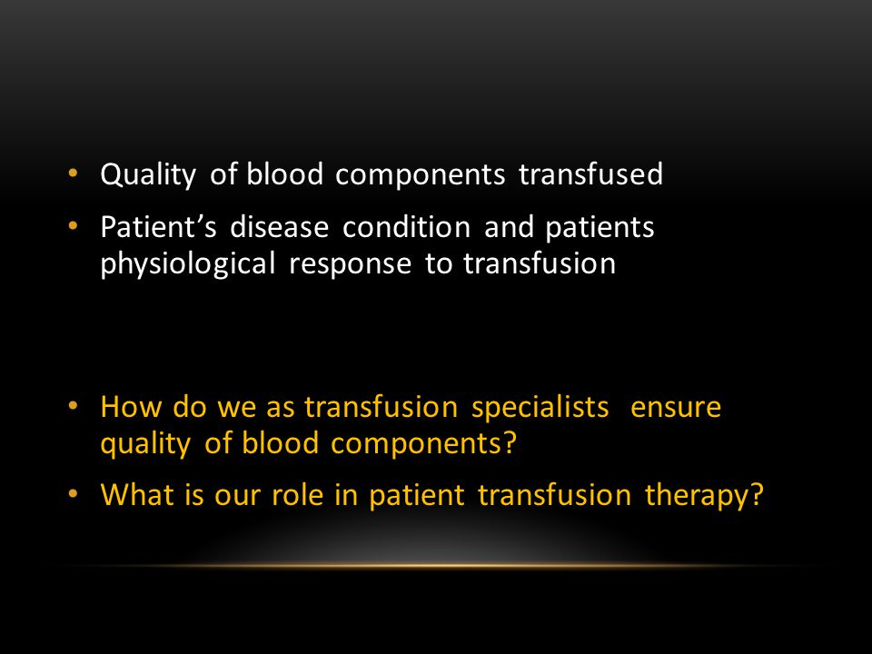 Quality of blood components transfused