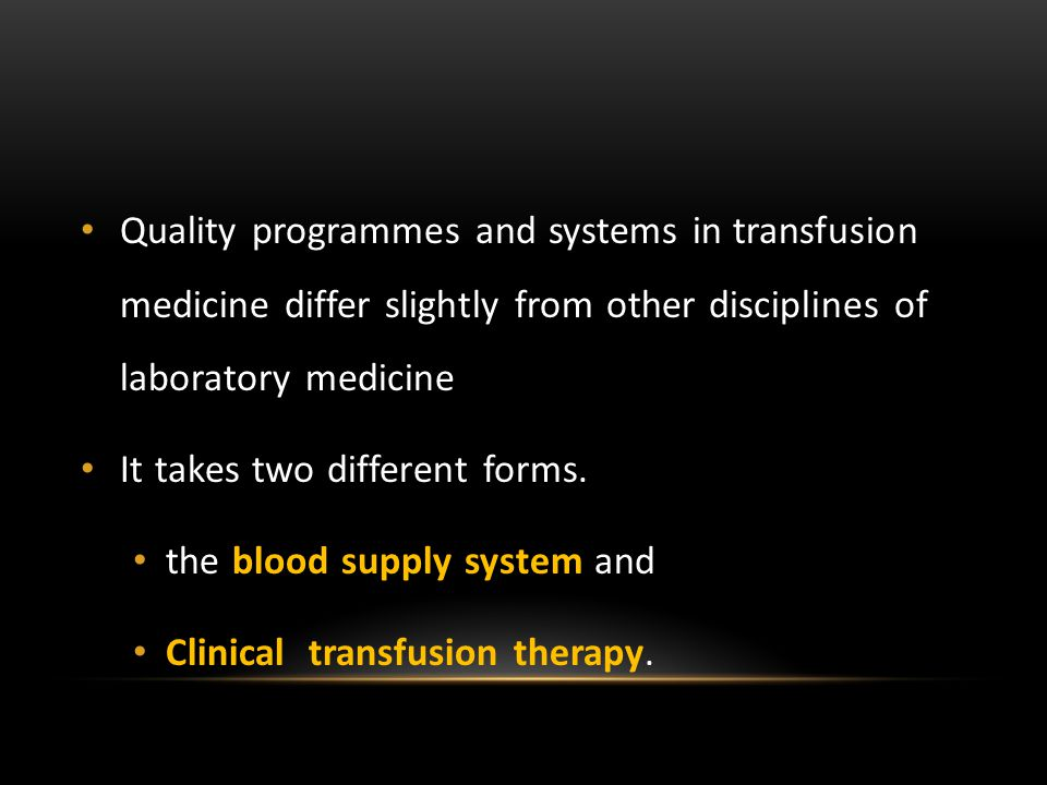 Quality programmes and systems in transfusion medicine differ slightly from other disciplines of laboratory medicine