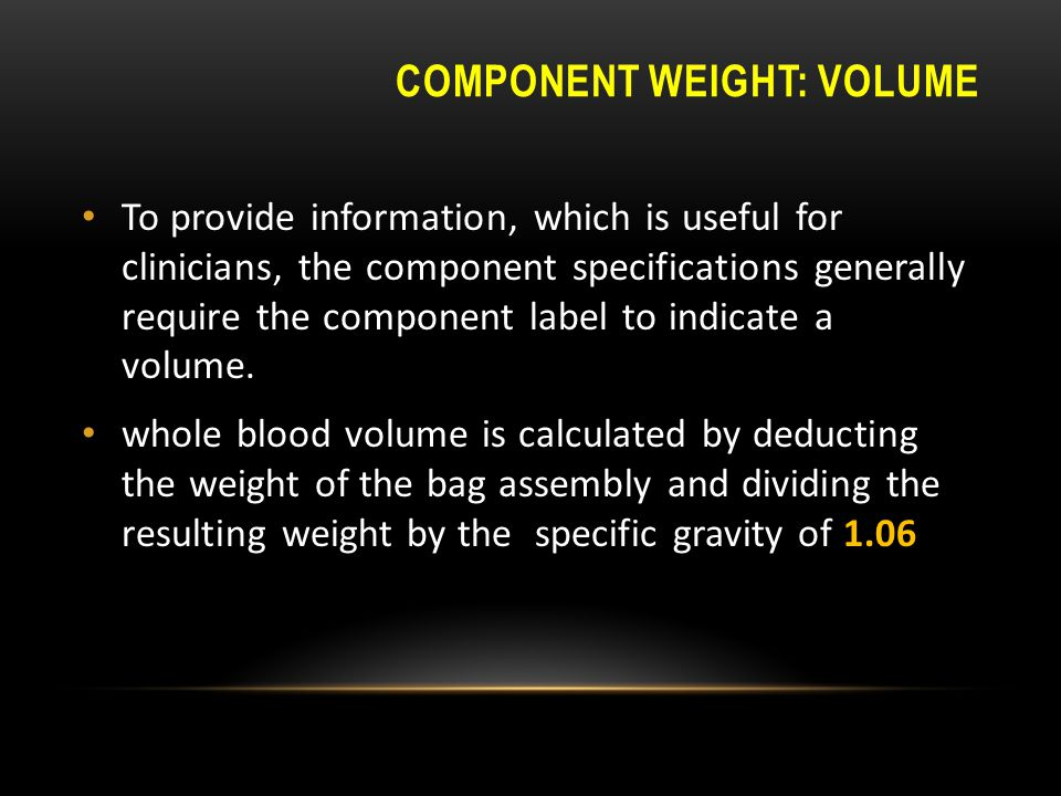 Component weight: volume