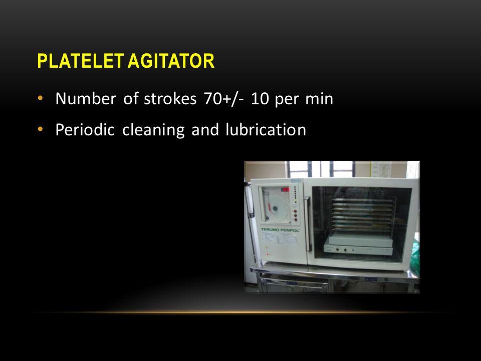 Platelet agitator Number of strokes 70+/- 10 per min