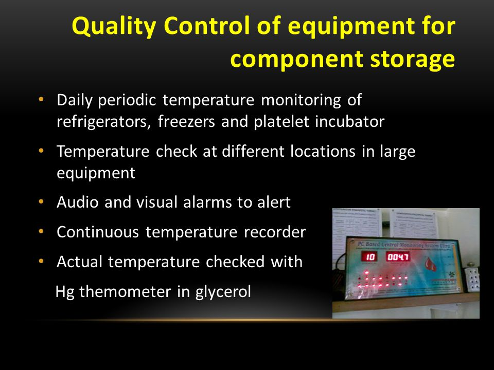Quality Control of equipment for component storage