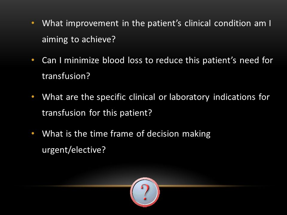 What improvement in the patient's clinical condition am I aiming to achieve