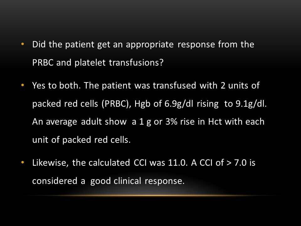 Did the patient get an appropriate response from the PRBC and platelet transfusions