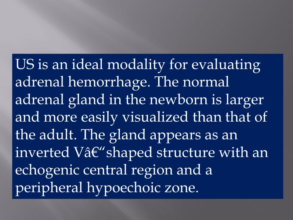 US is an ideal modality for evaluating adrenal hemorrhage