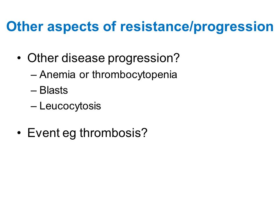 Other aspects of resistance/progression