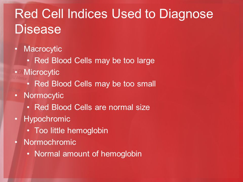 Red Cell Indices Used to Diagnose Disease